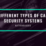 Different Types of Car Security Systems