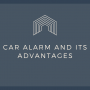 Car Alarm and Its Advantages: Do You Really Need It? This Will Help You Decide!