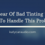 Fear of Bad Tint? How To Handle This Problem