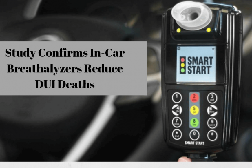 Study Confirms In-Car Breathalyzers Reduce DUI Deaths