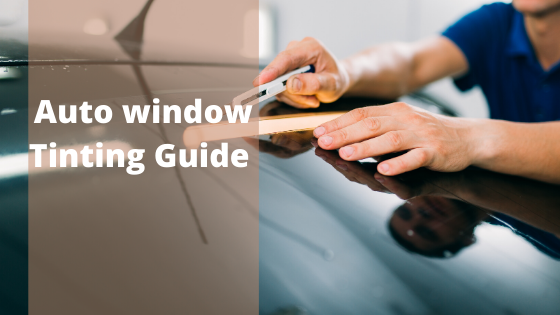 Complete Guide on Auto Window Tinting