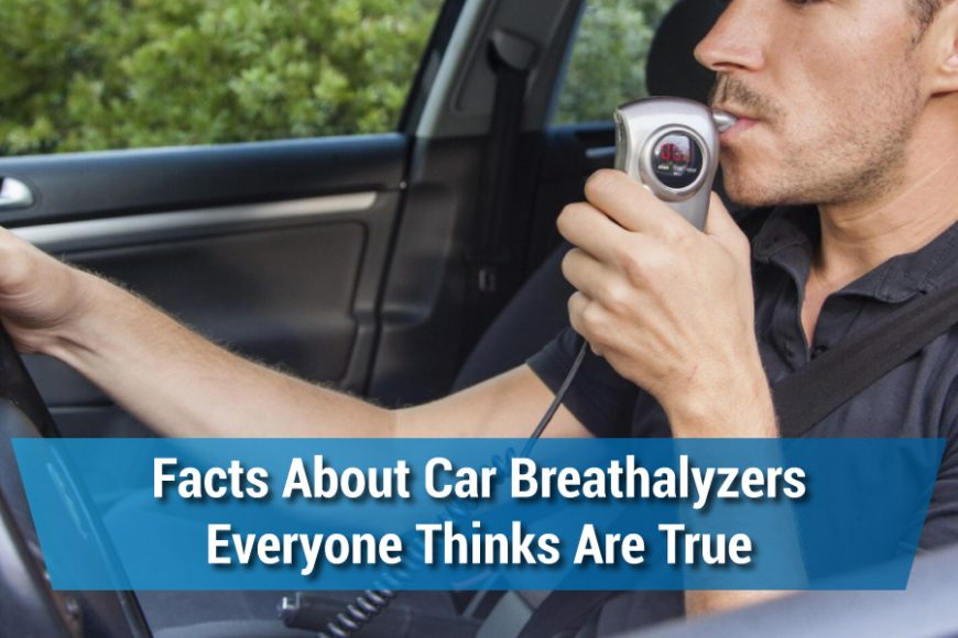 Facts about Car Breathalyzers Everyone Thinks Are True